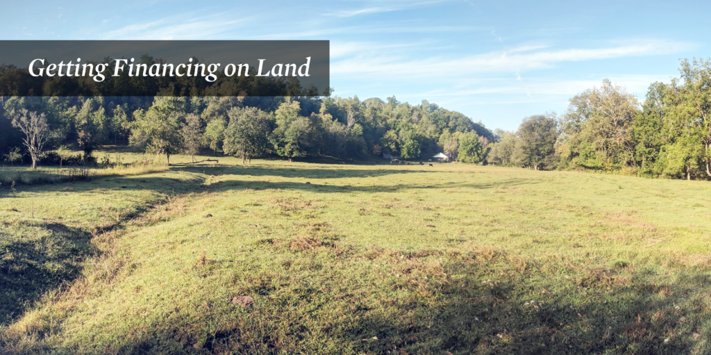 Getting Financing on Land