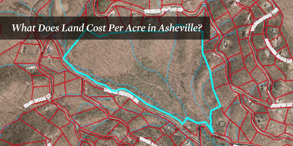 What Does Land Cost Per Acre in Asheville?