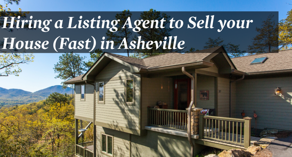 Hiring a Listing Agent to Sell your House Fast in Asheville