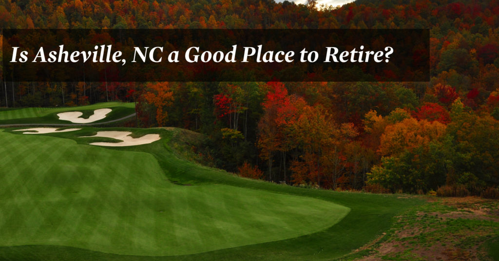Is Asheville a Good Place to Retire?