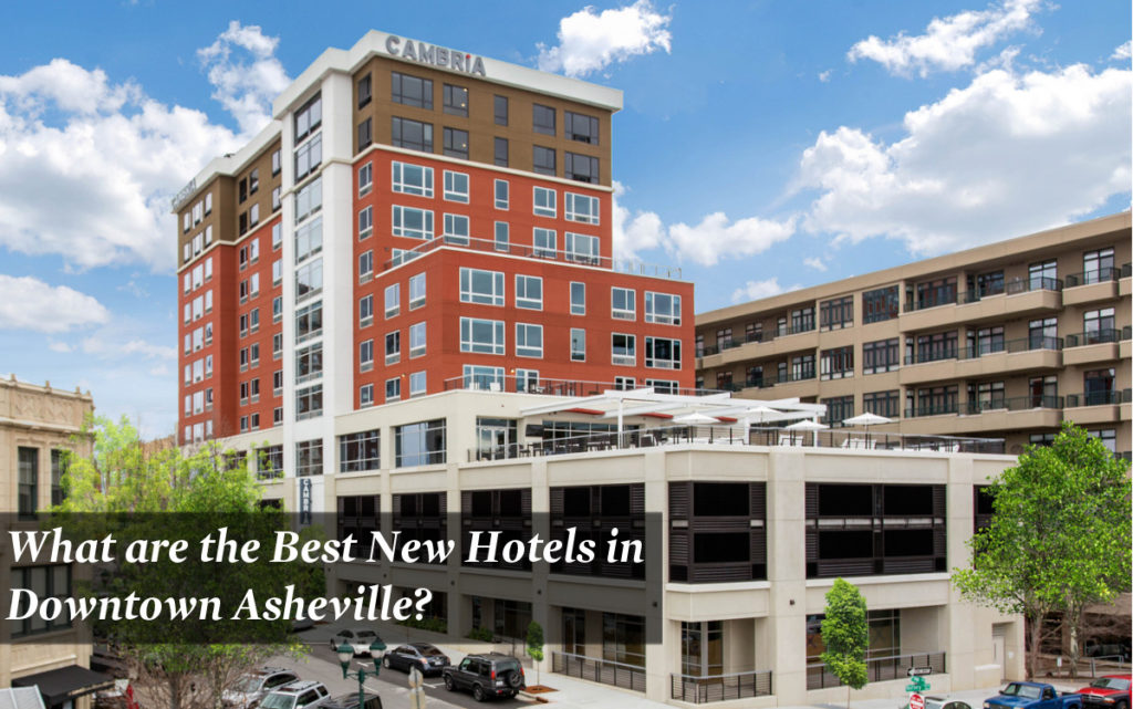 What are the Best New Hotels in Downtown Asheville?