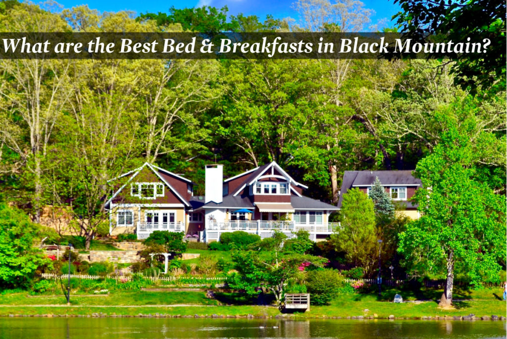 Best Bed and Breakfasts in Black Mountain, NC