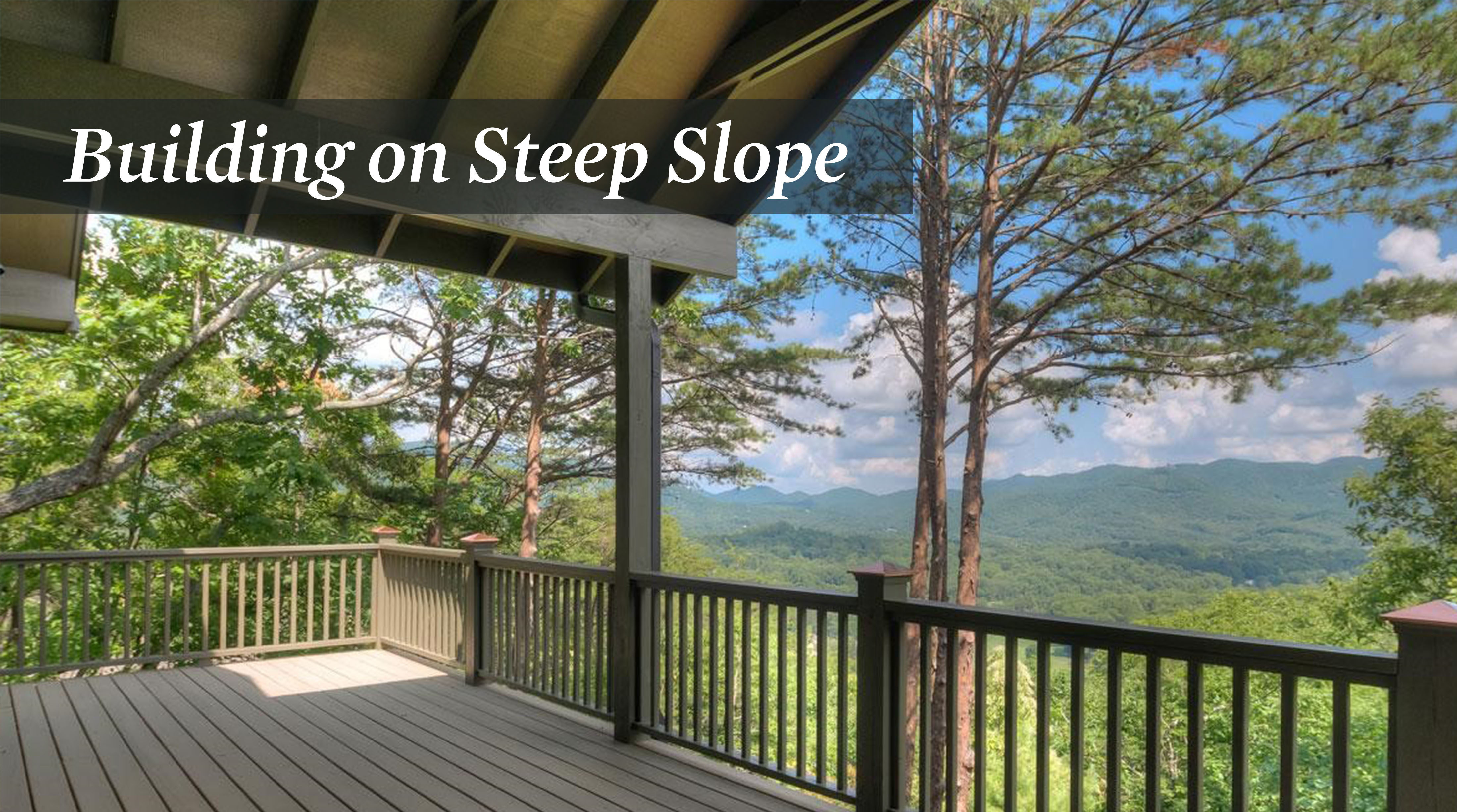 Building On A Steep Slope Or Lot Costs Considerations