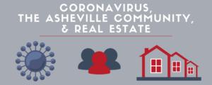 Coronavirus, the Asheville Community, and Real Estate