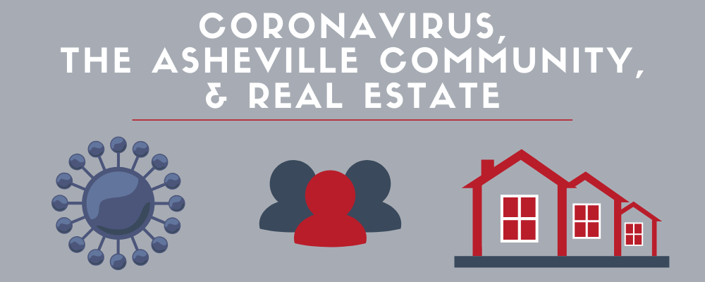 Coronavirus, the Asheville Community, and Real Estate