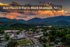 Best Restaurants in Black Mountain, NC