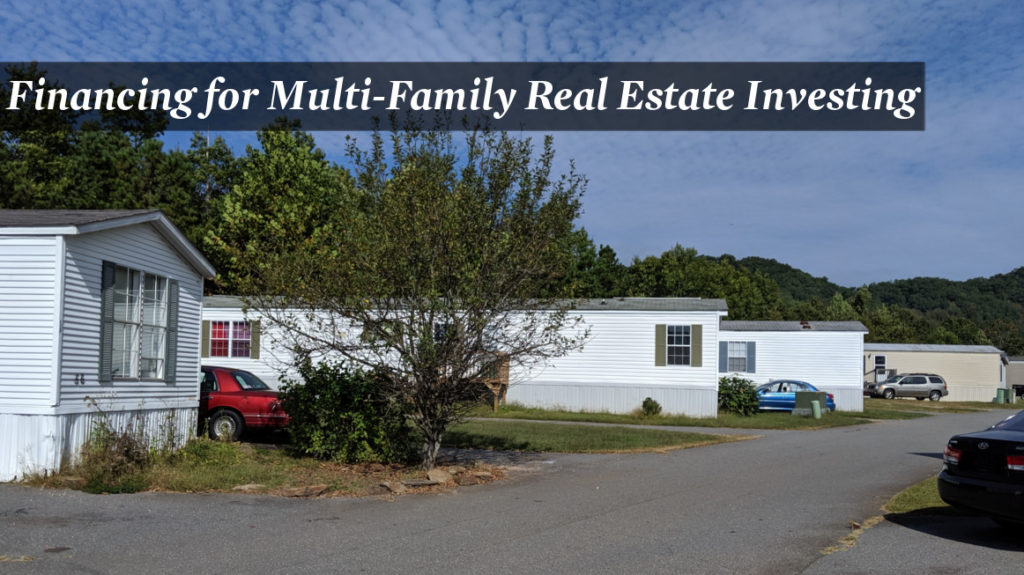 Financing for Multi-Family Real Estate Investing