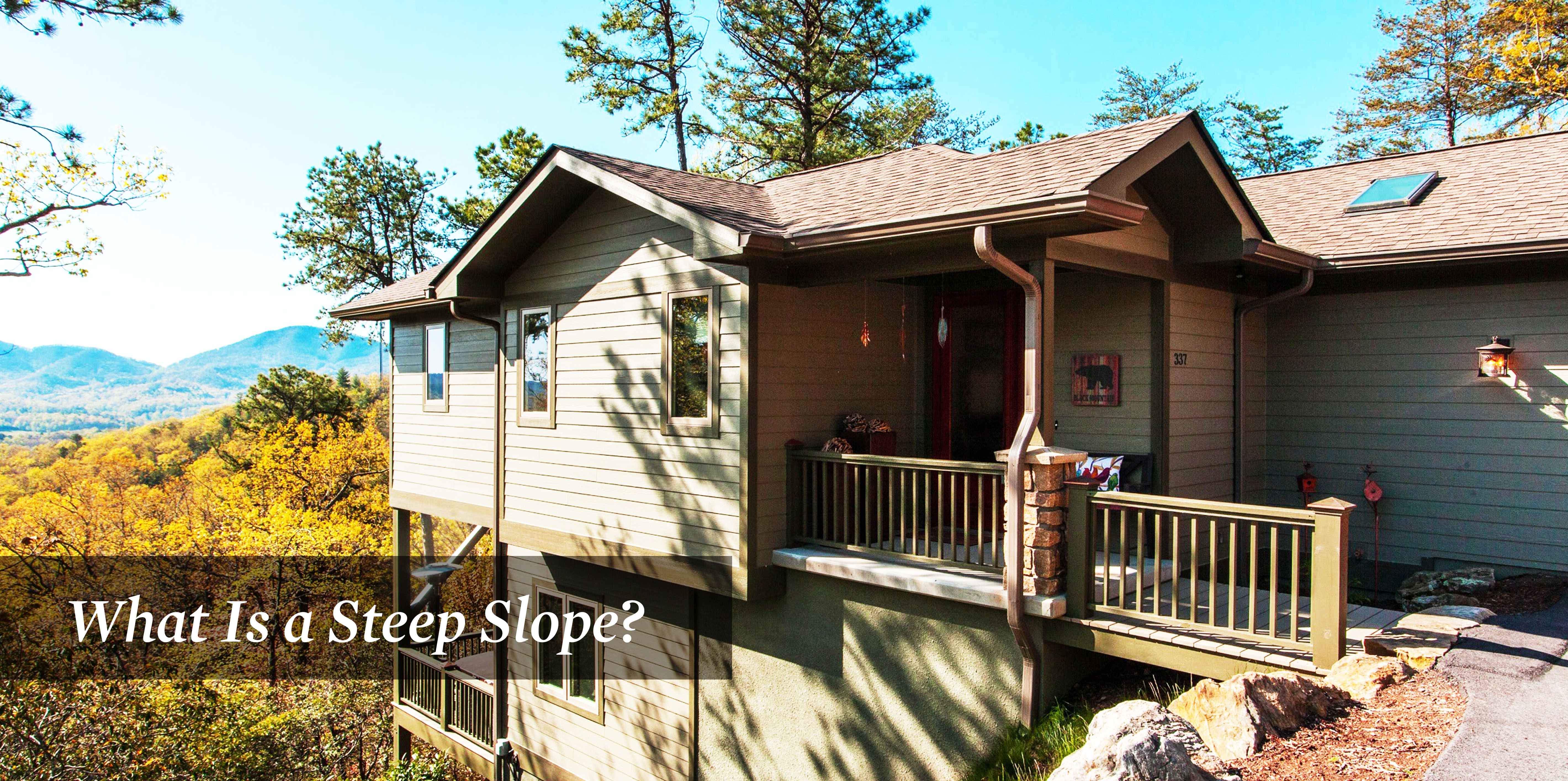 Building on a Steep Slope or Lot: Costs & Considerations
