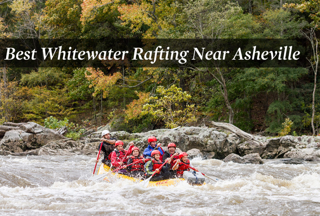 Best Whitewater Rafting Near Asheville, NC